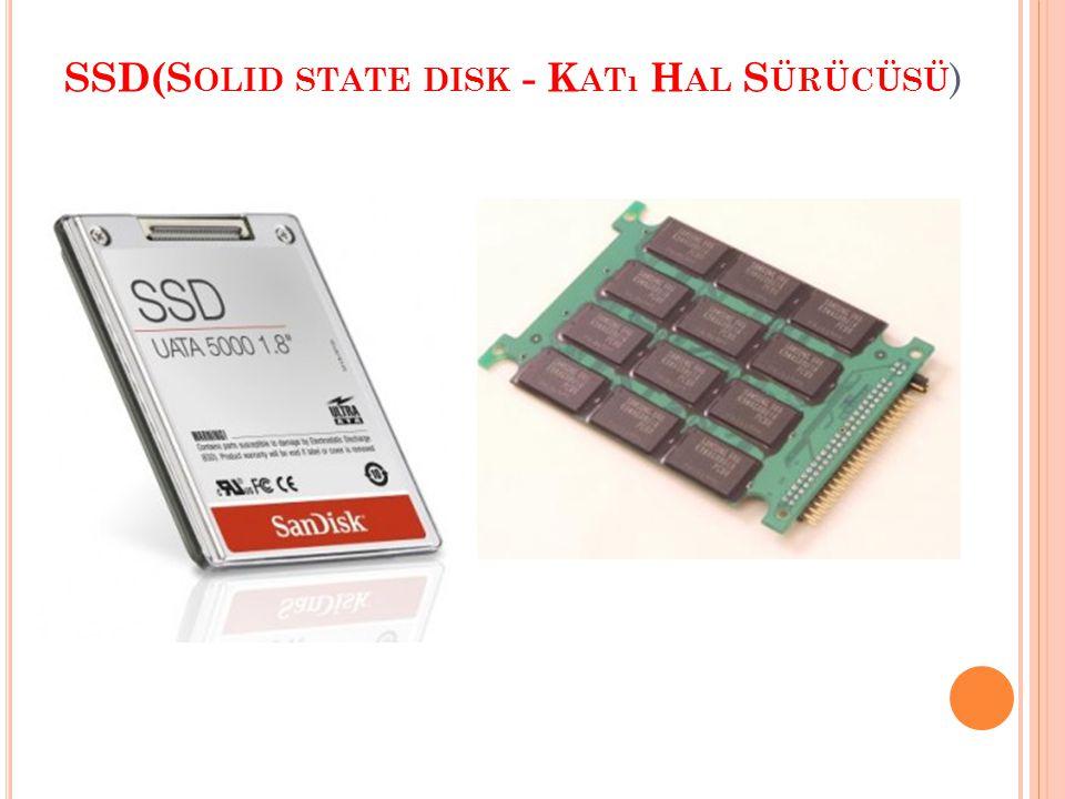 SSD(S OLID STATE DISK - K ATı H AL S ÜRÜCÜSÜ )