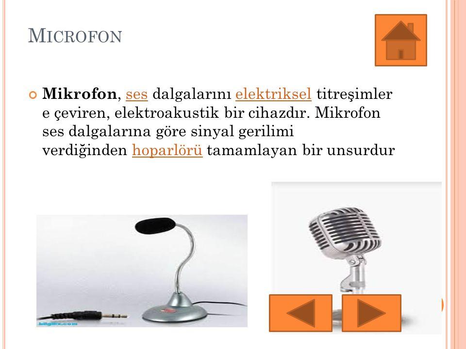 M ICROFON Mikrofon, ses dalgalarını elektriksel titreşimler e çeviren, elektroakustik bir cihazdır. Mikrofon ses dalgalarına göre sinyal gerilimi verd