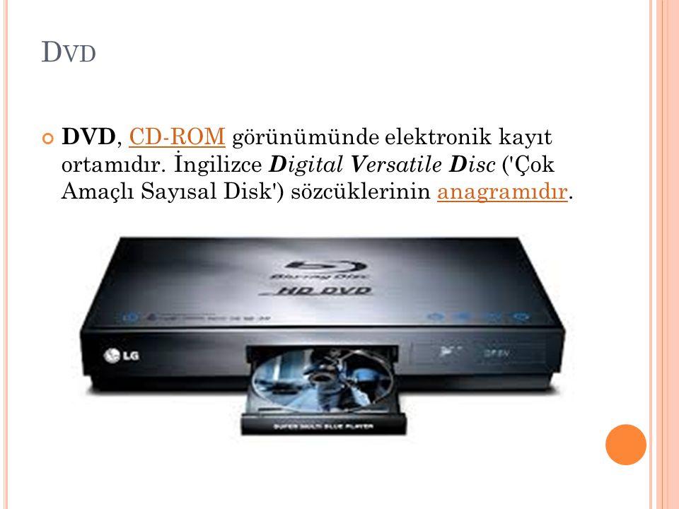 D VD DVD, CD-ROM görünümünde elektronik kayıt ortamıdır. İngilizce D igital V ersatile D isc ('Çok Amaçlı Sayısal Disk') sözcüklerinin anagramıdır.CD-