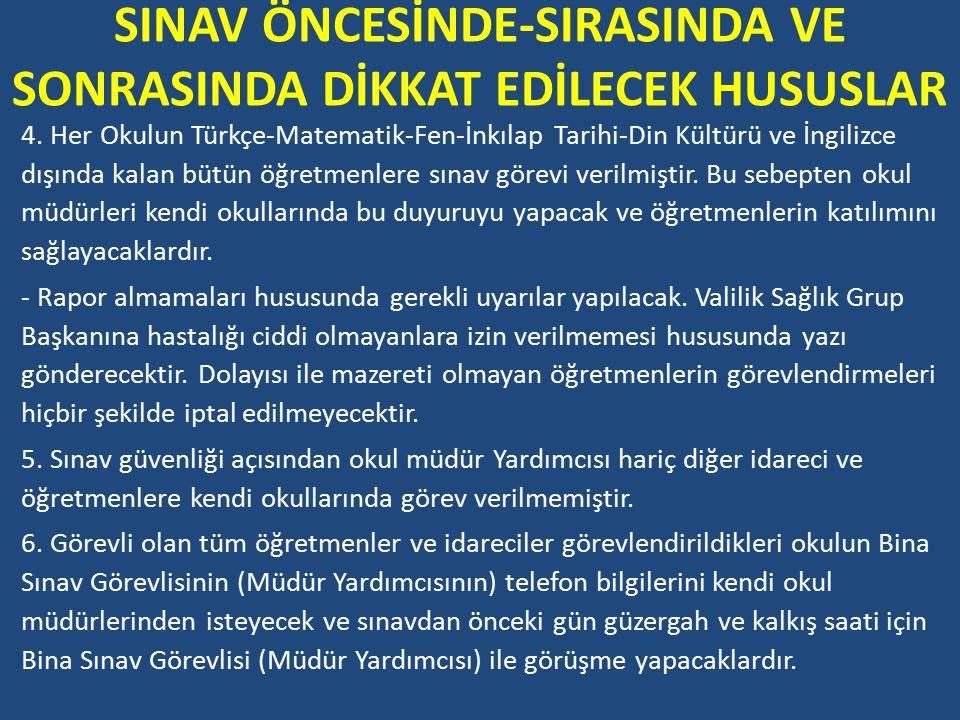 SINAV ÖNCESİNDE-SIRASINDA VE SONRASINDA DİKKAT EDİLECEK HUSUSLAR 4.
