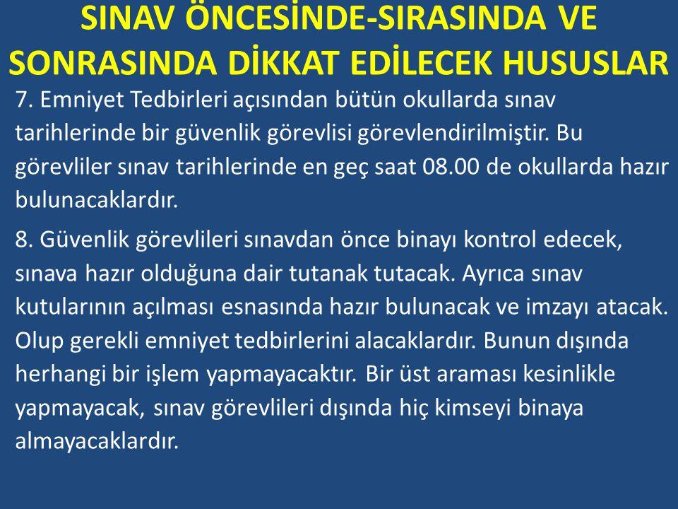 SINAV ÖNCESİNDE-SIRASINDA VE SONRASINDA DİKKAT EDİLECEK HUSUSLAR 7.