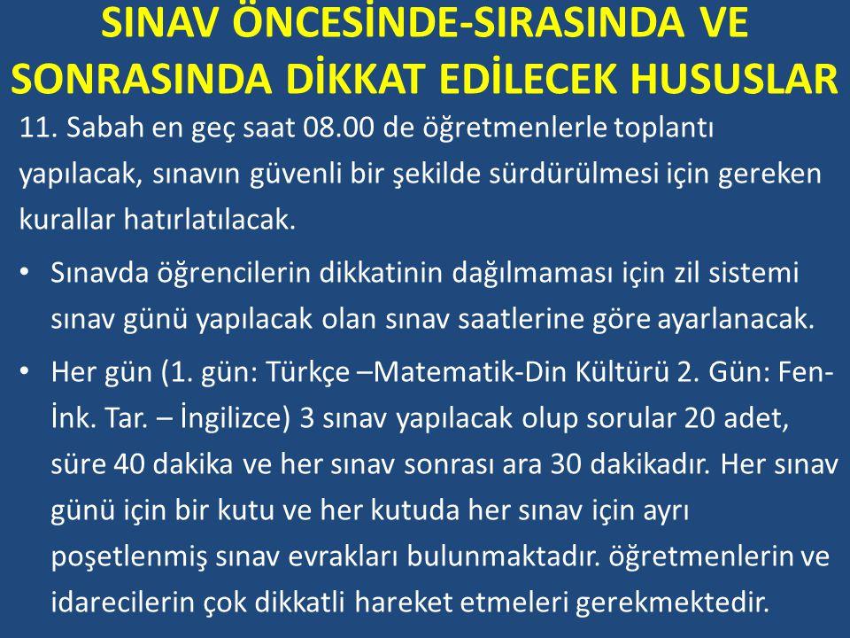 SINAV ÖNCESİNDE-SIRASINDA VE SONRASINDA DİKKAT EDİLECEK HUSUSLAR 11.