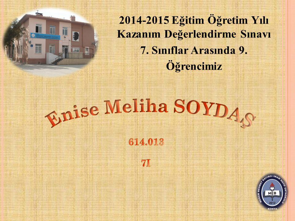 2014-2015 Eğitim Öğretim Yılı Kazanım Değerlendirme Sınavı 7. Sınıflar Arasında 9. Öğrencimiz