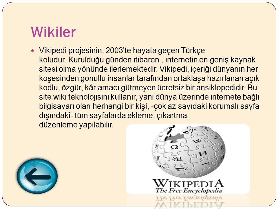 Wikiler Vikipedi projesinin, 2003 te hayata geçen Türkçe koludur.