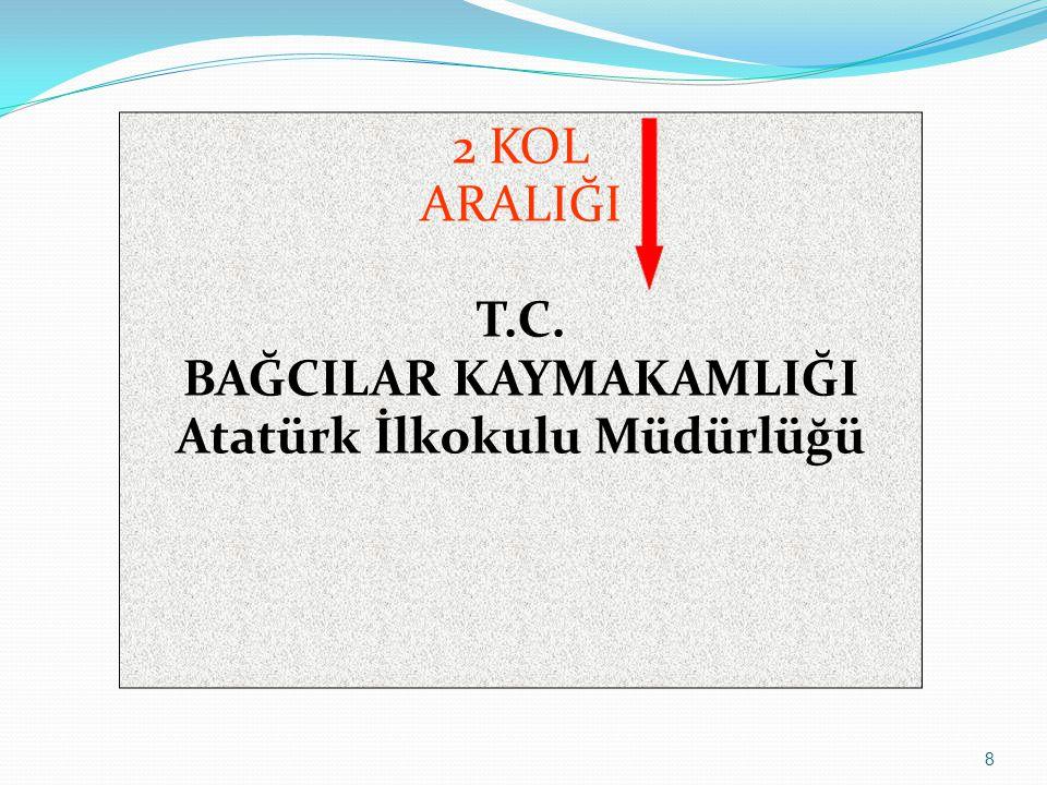 59 * Bir yazının üst makamın onayına sunulması halinde imza bölümünün dört aralık altına ve kağıdın ortasına büyük harflerle OLUR yazılır.
