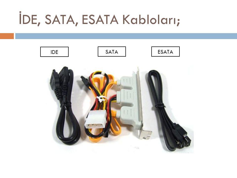 İ DE, SATA, ESATA Kabloları; IDE SATAESATA
