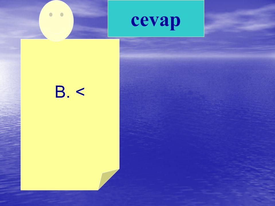 B. < cevap
