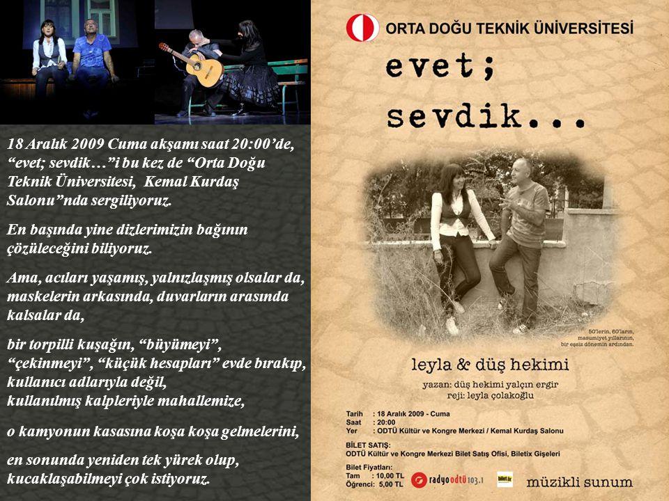 Önce dizlerimizin bağı çözülerek Ankara Üniversitesi, Dil ve Tarih-Coğrafya Fakültesi, Farabi Salonu'nda sahneye çıktık.