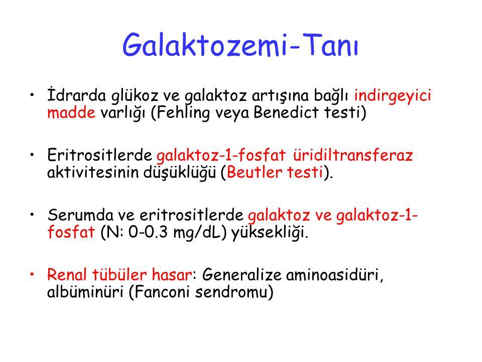 Galaktozemi-Tedavi- Komplikasyonlar Tedavi: Ömür boyu laktozsuz diyet Komplikasyonlar - Tedaviye rağmen hafif mental retardasyon - Ataksi, tremor - Gonadal bozukluklar/ovaryum kistleri