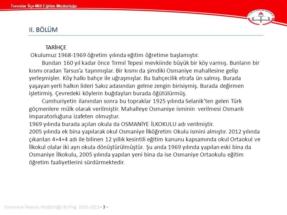 Osmaniye İlkokulu Müdürlüğü Brifing 2012-2013 - 3 - II.