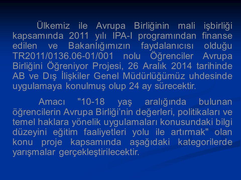 Ülkemiz ile Avrupa Birliğinin mali işbirliği kapsamında 2011 yılı IPA-I programından finanse edilen ve Bakanlığımızın faydalanıcısı olduğu TR2011/0136