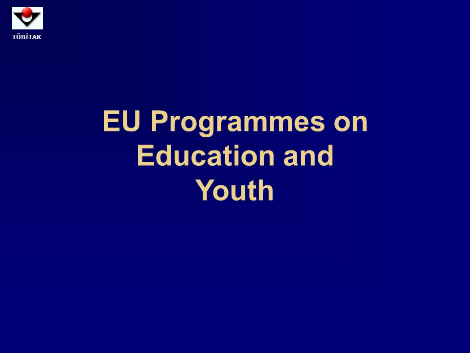 TÜBİTAK EU Programmes on Education and Youth