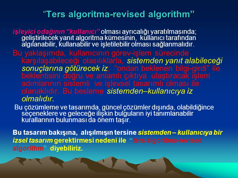 """""""Ters algoritma-revised algorithm"""" işleyici odağının """"kullanıcı"""" olması ayrıcalığı yaratılmasında; geliştirilecek yanıt algoritma kümesinin, kullanıcı"""