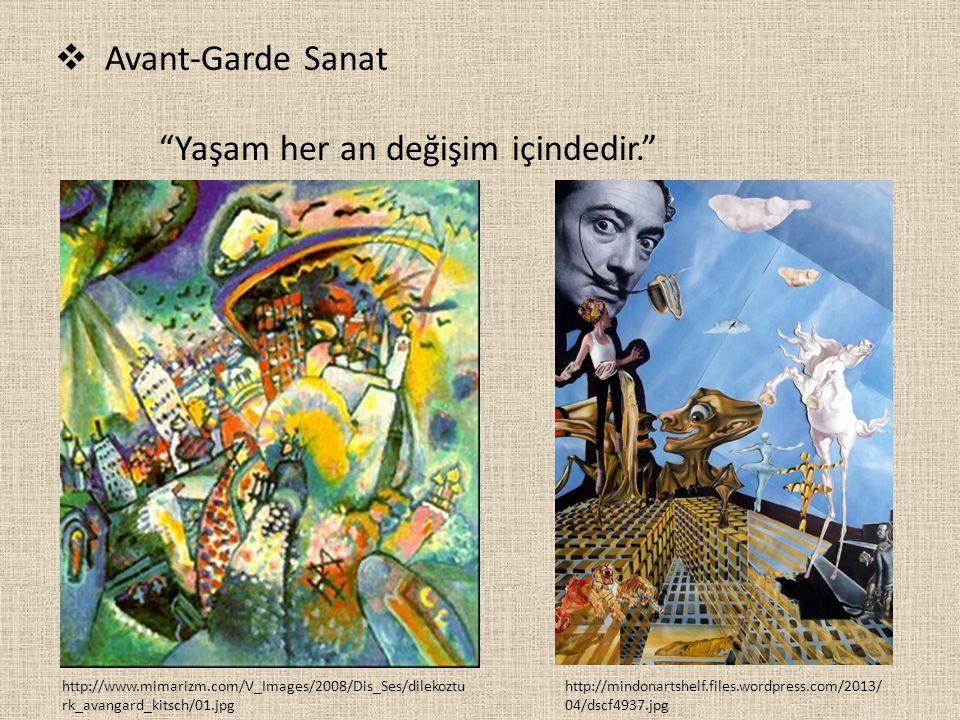 """ Avant-Garde Sanat """"Yaşam her an değişim içindedir."""" http://mindonartshelf.files.wordpress.com/2013/ 04/dscf4937.jpg http://www.mimarizm.com/V_Images"""