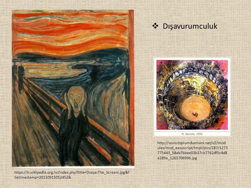 https://tr.wikipedia.org/w/index.php?title=Dosya:The_Scream.jpg&f iletimestamp=20110915052452&  Dışavurumculuk http://www.toplumdusmani.net/v2/mod ul