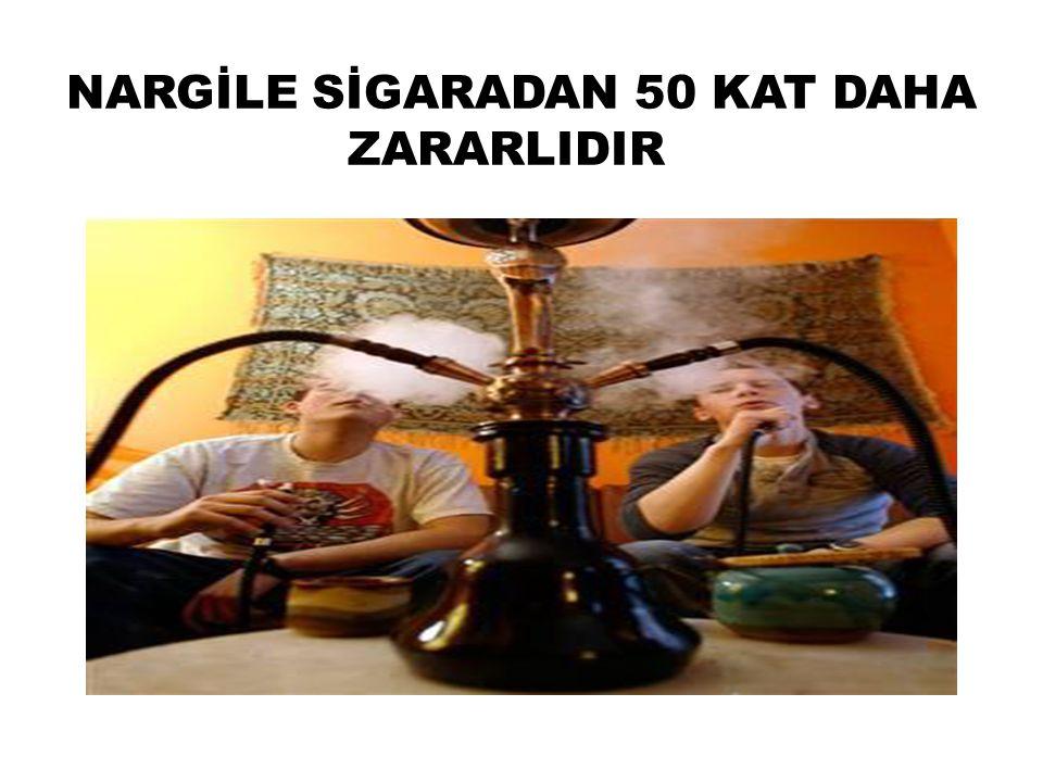 NARGİLE SİGARADAN 50 KAT DAHA ZARARLIDIR