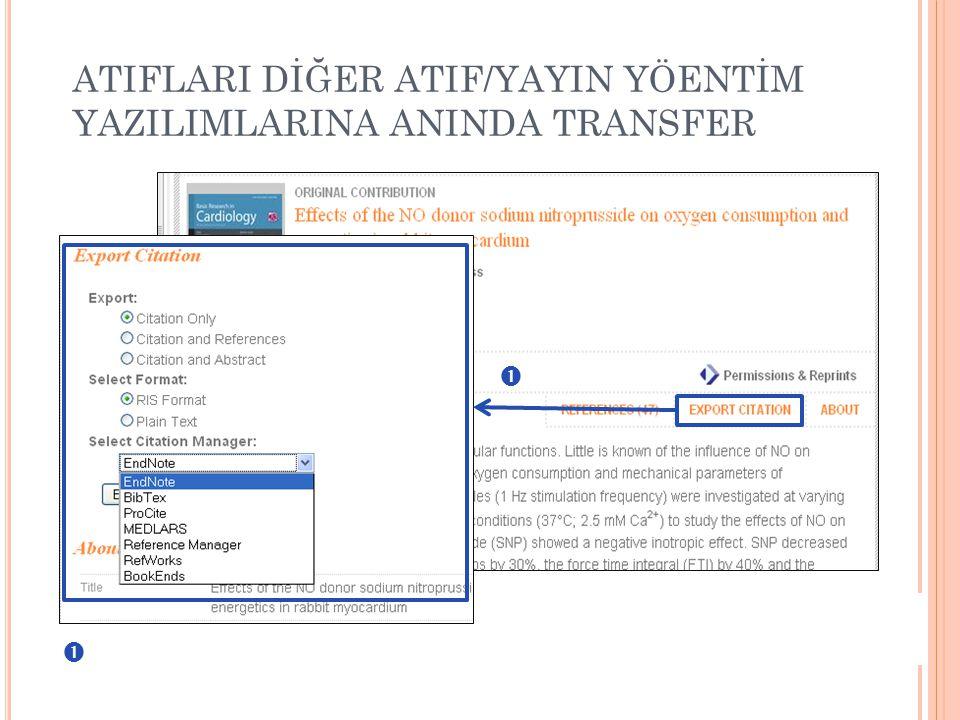   ATIFLARI DİĞER ATIF/YAYIN YÖENTİM YAZILIMLARINA ANINDA TRANSFER