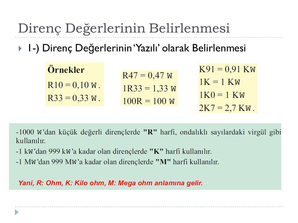 Direnç Değerlerinin Belirlenmesi  De ğ eri rakam ve harflerle belirtilen dirençlerin tolerans de ğ erleri ise şu harflerle belirtilir.