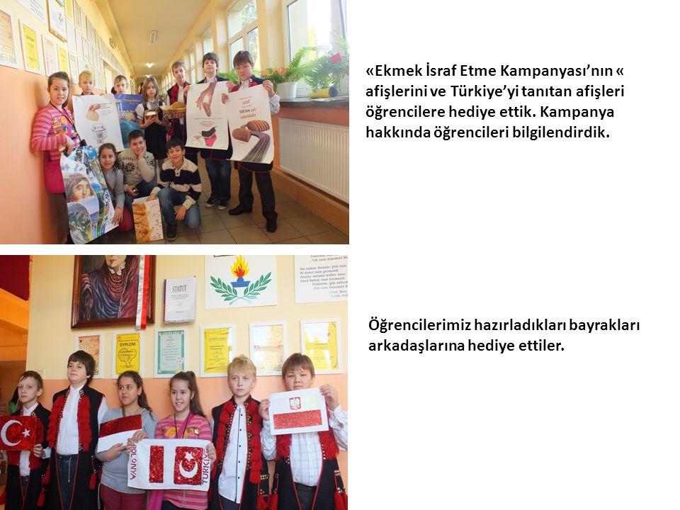 «Ekmek İsraf Etme Kampanyası'nın « afişlerini ve Türkiye'yi tanıtan afişleri öğrencilere hediye ettik.