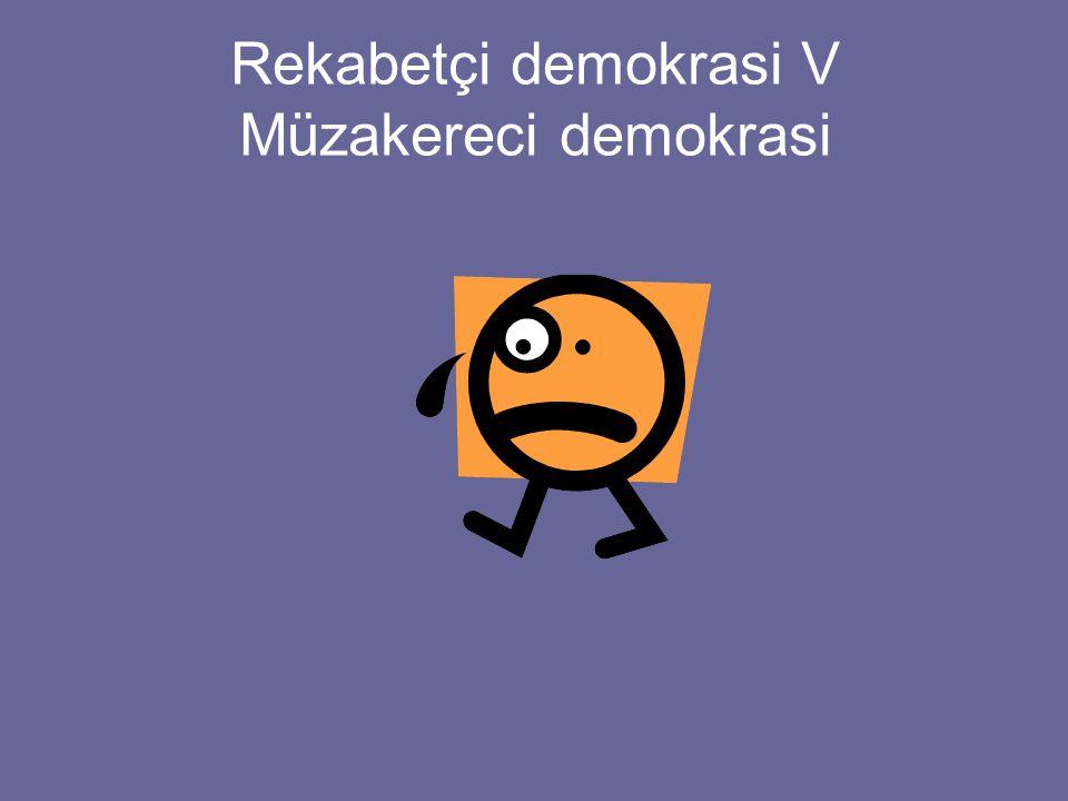Rekabetçi demokrasi V Müzakereci demokrasi