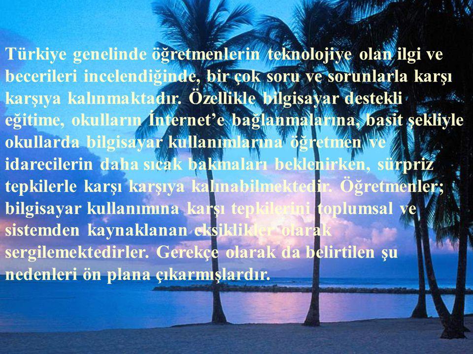 Türkiye genelinde öğretmenlerin teknolojiye olan ilgi ve becerileri incelendiğinde, bir çok soru ve sorunlarla karşı karşıya kalınmaktadır.