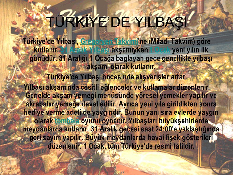 TÜRKİYE'DE YILBAŞI Türkiye'de Yılbaşı, Gregoryen Takvimi'ne (Miladi Takvim) göre kutlanır. 31 Aralık Yılbaşı akşamıyken 1 Ocak yeni yılın ilk günüdür.