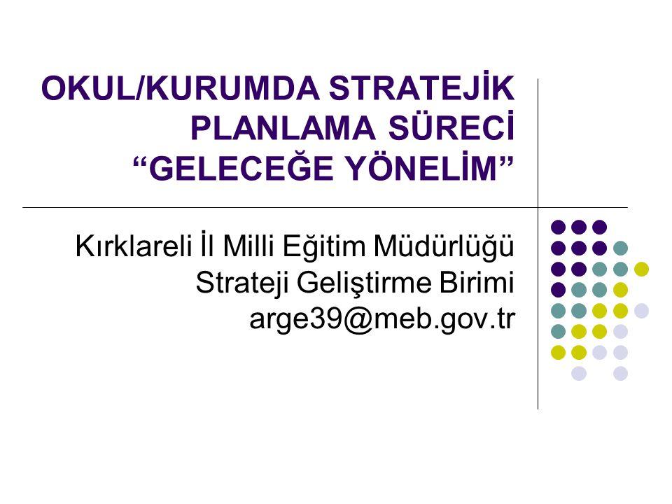 Devam ● Stratejik Hedef Okulumuzda 2010 yılında ….