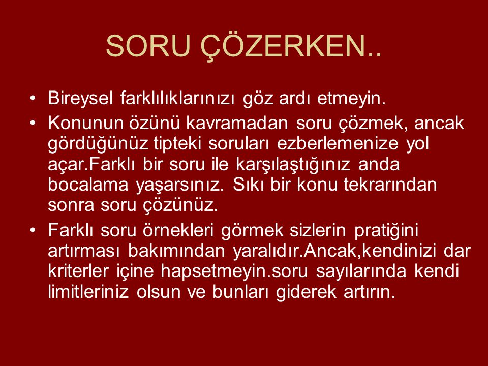 UZUN METİNLERİN ALTINI ÇİZİN Türkçede en büyük tuzak uzun metinler olarak gösteriliyor.