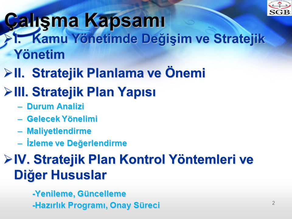 Strateji Örnekleri AMAÇ : Verilen hizmetler tam ve zamanında yerine getirilerek, hizmet alanların memnuniyeti ve güveni sağlanacaktır.