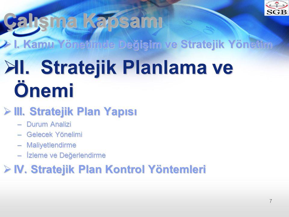 5018 sayılı Kanunda (Madde 3) stratejik plan, Kamu idarelerinin; Orta ve uzun vadeli amaçlarını, ilke ve politikalarını, (Misyon-Vizyon-Temel Değerler-SAM-Politikalar)Orta ve uzun vadeli amaçlarını, ilke ve politikalarını, (Misyon-Vizyon-Temel Değerler-SAM-Politikalar) hedef ve önceliklerini, (Stratejik Hedefler)hedef ve önceliklerini, (Stratejik Hedefler) performans ölçütlerini, (Göstergeler-PH-PG)performans ölçütlerini, (Göstergeler-PH-PG) bunlara ulaşmak için izlenecek yöntemler ile (stratejiler)bunlara ulaşmak için izlenecek yöntemler ile (stratejiler) kaynak dağılımlarını (maliyetlendirme)kaynak dağılımlarını (maliyetlendirme) içeren plan olarak tanımlanmıştır.