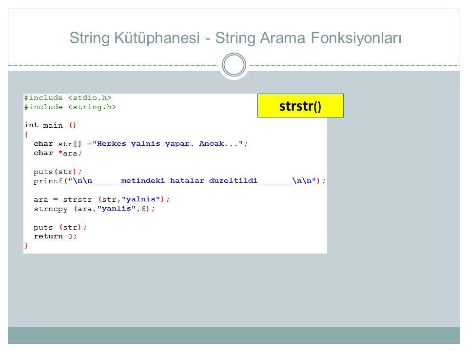 String Kütüphanesi - String Arama Fonksiyonları strstr ()