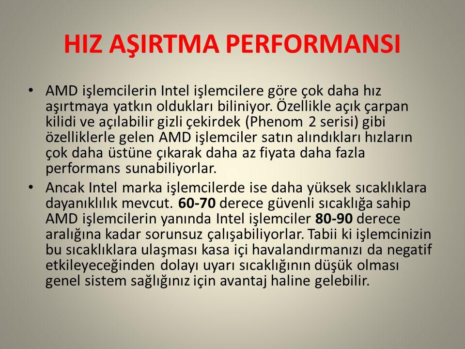 HIZ AŞIRTMA PERFORMANSI AMD işlemcilerin Intel işlemcilere göre çok daha hız aşırtmaya yatkın oldukları biliniyor.