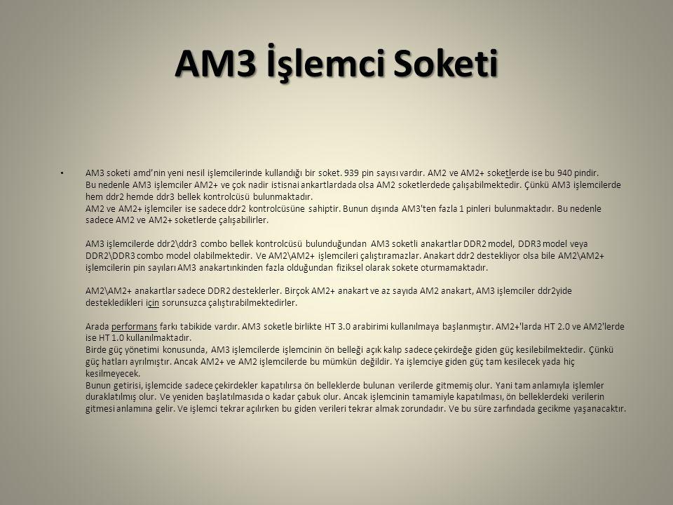 AM3 İşlemci Soketi AM3 soketi amd'nin yeni nesil işlemcilerinde kullandığı bir soket.