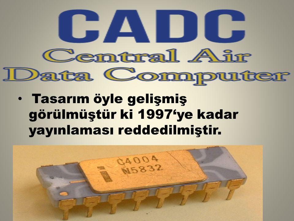 Tasarım öyle gelişmiş görülmüştür ki 1997'ye kadar yayınlaması reddedilmiştir.