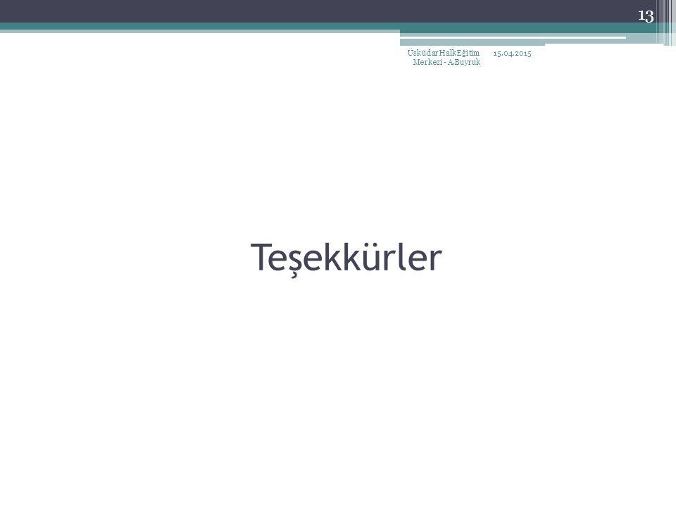 Teşekkürler 15.04.2015Üsküdar Halk Eğitim Merkezi - A.Buyruk 13