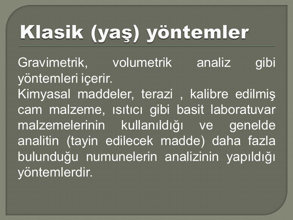 Gravimetrik, volumetrik analiz gibi yöntemleri içerir.