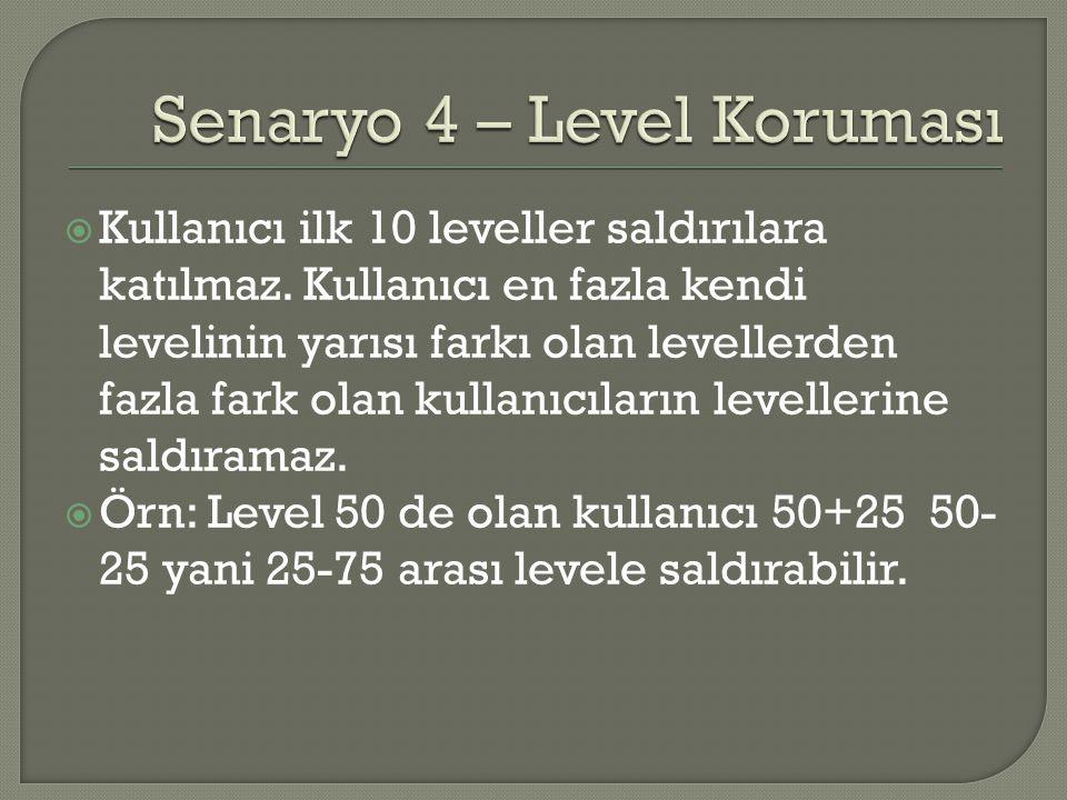  Kullanıcı ilk 10 leveller saldırılara katılmaz. Kullanıcı en fazla kendi levelinin yarısı farkı olan levellerden fazla fark olan kullanıcıların leve
