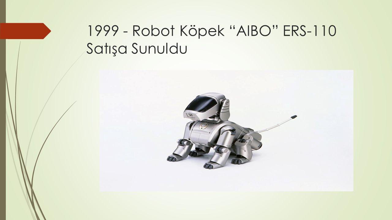 """1999 - Robot Köpek """"AIBO"""" ERS-110 Satışa Sunuldu"""