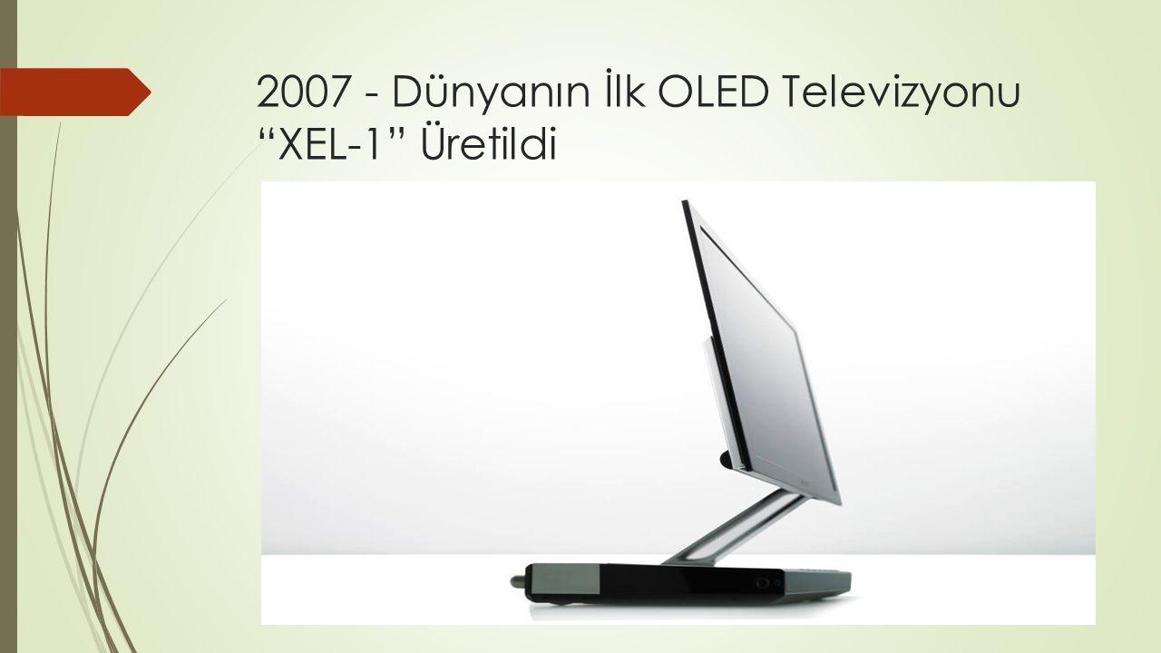 """2007 - Dünyanın İlk OLED Televizyonu """"XEL-1"""" Üretildi"""