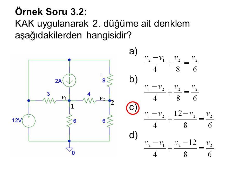 Örnek Soru 3.2: KAK uygulanarak 2. düğüme ait denklem aşağıdakilerden hangisidir? a) b) c) d)