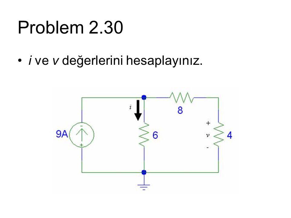 Problem 2.30 i ve v değerlerini hesaplayınız.
