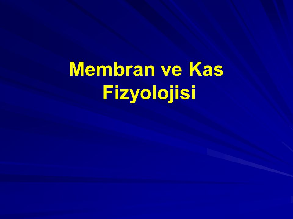 Membran ve Kas Fizyolojisi