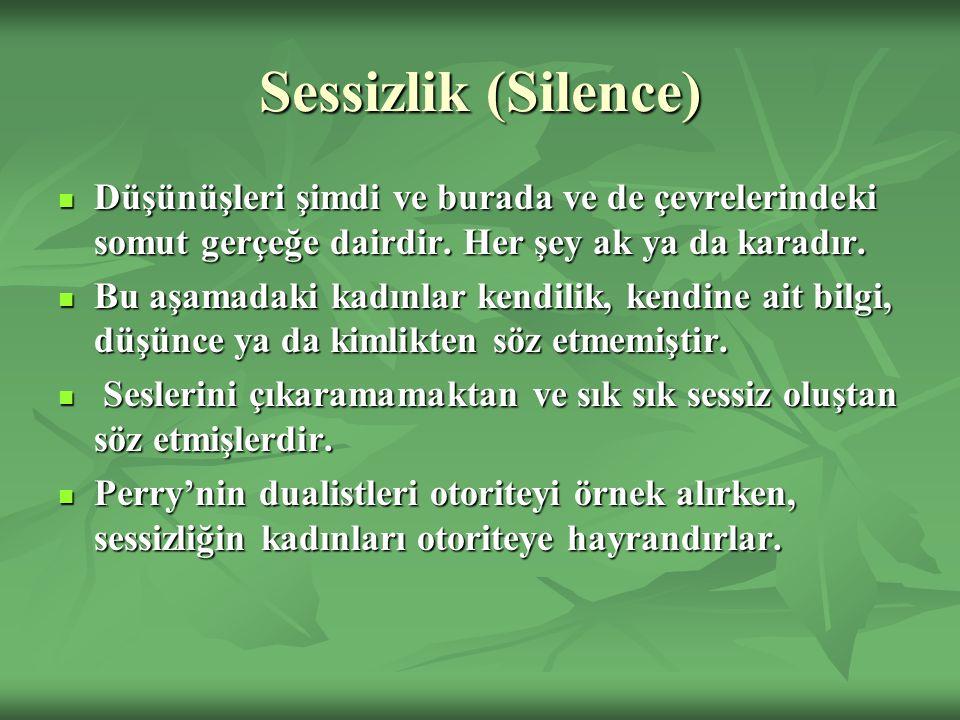 Sessizlik (Silence) Düşünüşleri şimdi ve burada ve de çevrelerindeki somut gerçeğe dairdir.