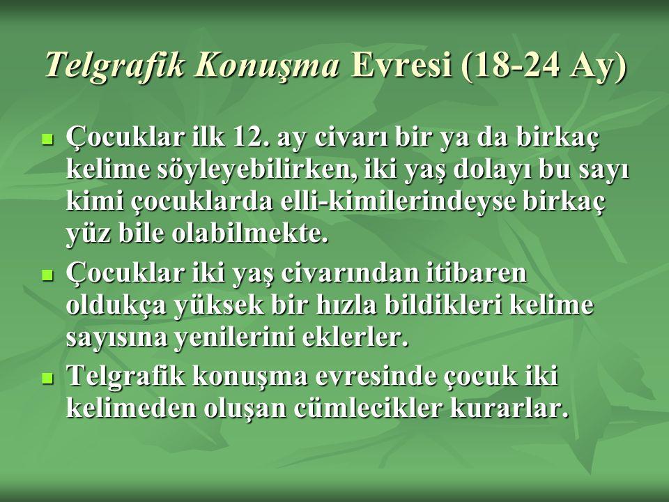 Telgrafik Konuşma Evresi (18-24 Ay) Çocuklar ilk 12.