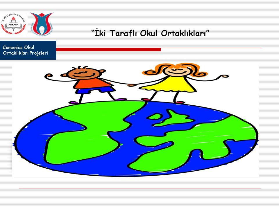 """Comenius Okul Ortaklıkları Projeleri """"İki Taraflı Okul Ortaklıkları"""""""