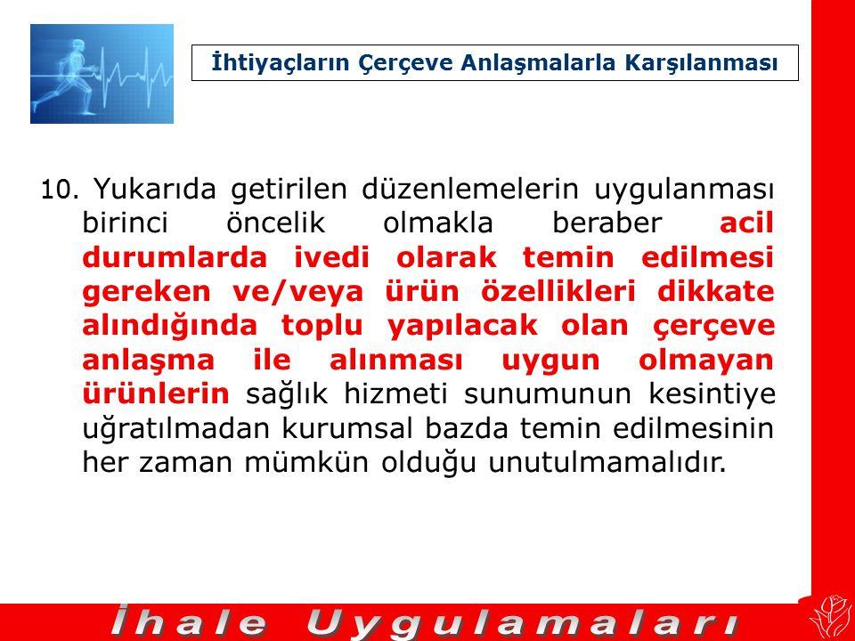 9. İstenildiği takdirde Ankara ve İzmir illerindeki kurumlar iki grup halinde, İstanbul'daki kurumlar ise altı grup halinde değerlendirilerek çerçeve