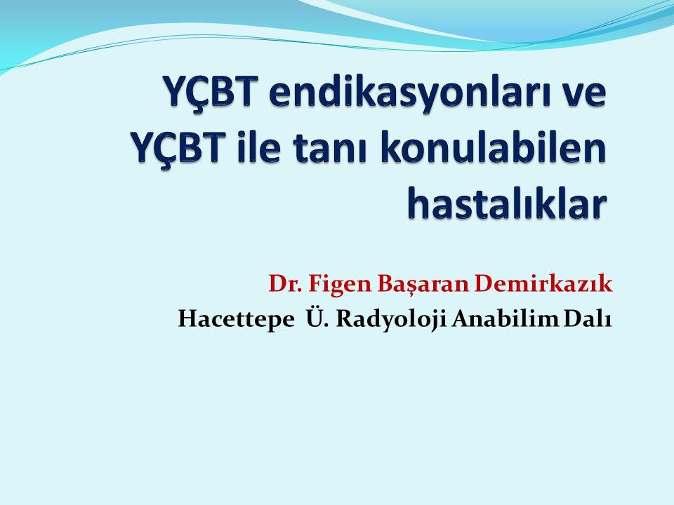 Dr. Figen Başaran Demirkazık Hacettepe Ü. Radyoloji Anabilim Dalı
