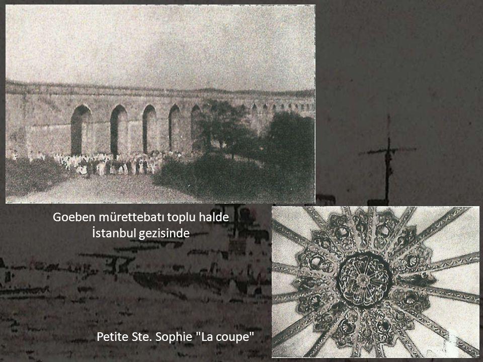 Goeben mürettebatı toplu halde İstanbul gezisinde Petite Ste. Sophie