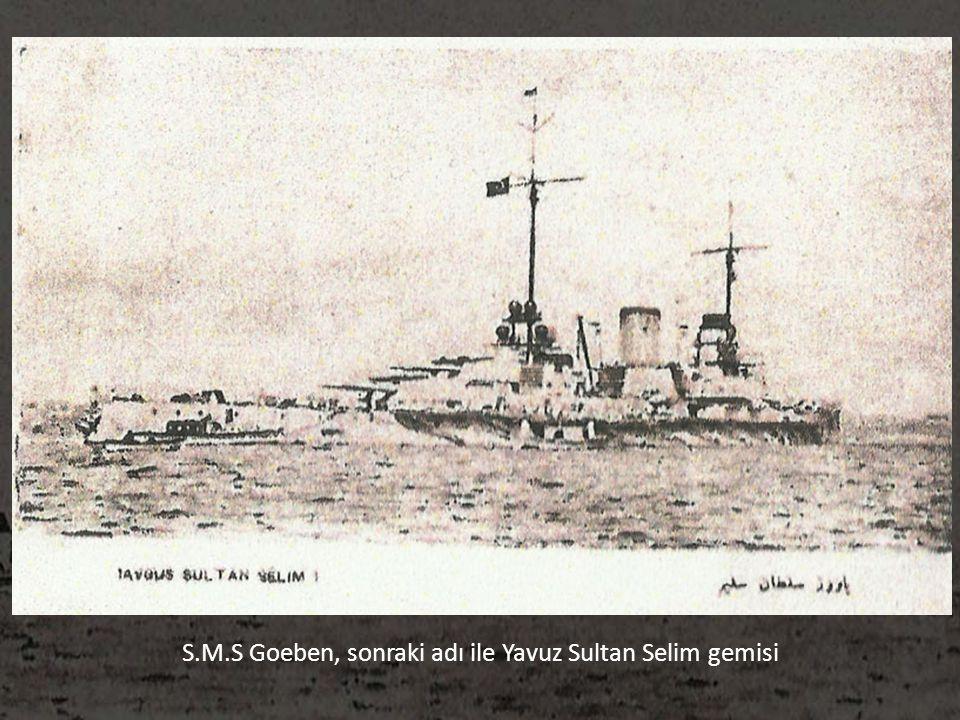 S.M.S Goeben, sonraki adı ile Yavuz Sultan Selim gemisi