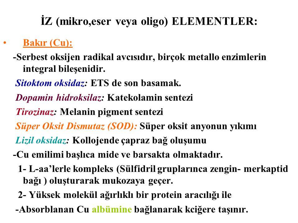 İZ (mikro,eser veya oligo) ELEMENTLER: Bakır (Cu): -Serbest oksijen radikal avcısıdır, birçok metallo enzimlerin integral bileşenidir. Sitoktom oksida